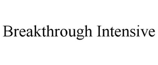 mark for BREAKTHROUGH INTENSIVE, trademark #77060181