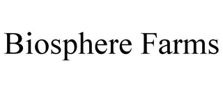 mark for BIOSPHERE FARMS, trademark #77061344