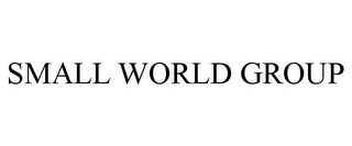 mark for SMALL WORLD GROUP, trademark #77062025