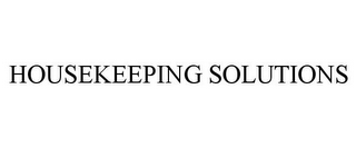mark for HOUSEKEEPING SOLUTIONS, trademark #77062047