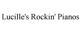 mark for LUCILLE'S ROCKIN' PIANOS, trademark #77065855