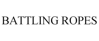 mark for BATTLING ROPES, trademark #77066806