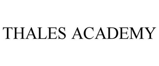 mark for THALES ACADEMY, trademark #77068024