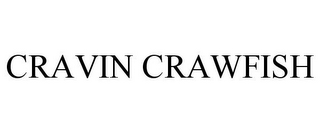 mark for CRAVIN CRAWFISH, trademark #77069600