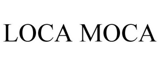 mark for LOCA MOCA, trademark #77070873
