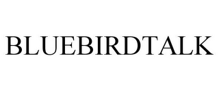 mark for BLUEBIRDTALK, trademark #77071377