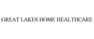 mark for GREAT LAKES HOME HEALTHCARE, trademark #77071824