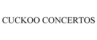 mark for CUCKOO CONCERTOS, trademark #77073618