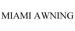 mark for MIAMI AWNING, trademark #77074196