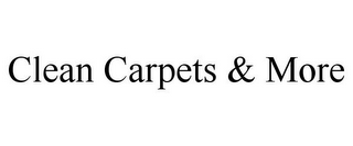 mark for CLEAN CARPETS & MORE, trademark #77076535