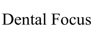 mark for DENTAL FOCUS, trademark #77077841