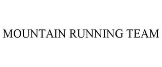 mark for MOUNTAIN RUNNING TEAM, trademark #77080908