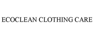 mark for ECOCLEAN CLOTHING CARE, trademark #77082672