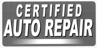 mark for CERTIFIED AUTO REPAIR, trademark #77082924