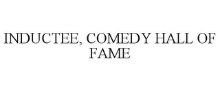 mark for INDUCTEE, COMEDY HALL OF FAME, trademark #77083999