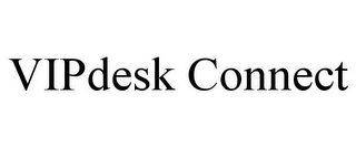 mark for VIPDESK CONNECT, trademark #77084893
