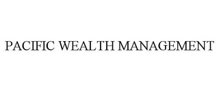 mark for PACIFIC WEALTH MANAGEMENT, trademark #77088946