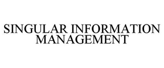 mark for SINGULAR INFORMATION MANAGEMENT, trademark #77091234