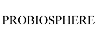 mark for PROBIOSPHERE, trademark #77091290