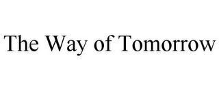 mark for THE WAY OF TOMORROW, trademark #77092937