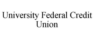 mark for UNIVERSITY FEDERAL CREDIT UNION, trademark #77094713