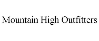 mark for MOUNTAIN HIGH OUTFITTERS, trademark #77096429