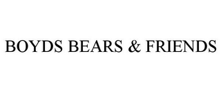 mark for BOYDS BEARS & FRIENDS, trademark #77096508