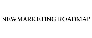 mark for NEWMARKETING ROADMAP, trademark #77096559