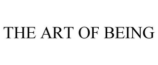 mark for THE ART OF BEING, trademark #77098318