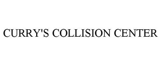 mark for CURRY'S COLLISION CENTER, trademark #77099183