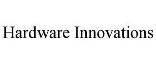 mark for HARDWARE INNOVATIONS, trademark #77100170