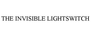 mark for THE INVISIBLE LIGHTSWITCH, trademark #77103589