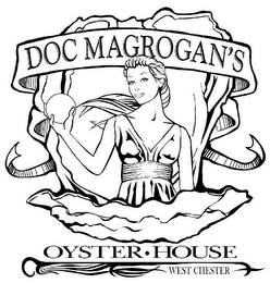 mark for DOC MAGROGAN'S OYSTER · HOUSE WEST CHESTER, trademark #77107065