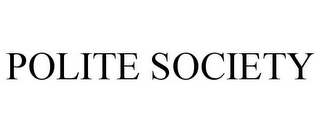 mark for POLITE SOCIETY, trademark #77108362