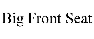 mark for BIG FRONT SEAT, trademark #77110846