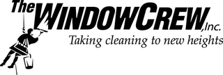 mark for THE WINDOWCREW, INC. TAKING CLEANING TO NEW HEIGHTS, trademark #77112305