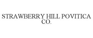 mark for STRAWBERRY HILL POVITICA CO., trademark #77112311