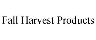 mark for FALL HARVEST PRODUCTS, trademark #77113413