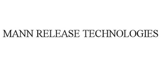mark for MANN RELEASE TECHNOLOGIES, trademark #77113487