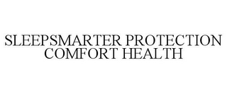 mark for SLEEPSMARTER PROTECTION COMFORT HEALTH, trademark #77114210