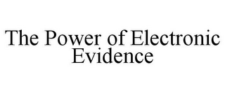 mark for THE POWER OF ELECTRONIC EVIDENCE, trademark #77114651