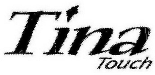 mark for TINA TOUCH, trademark #77115799
