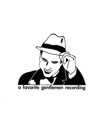 mark for A FAVORITE GENTLEMEN RECORDING, trademark #77117011