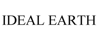 mark for IDEAL EARTH, trademark #77118537