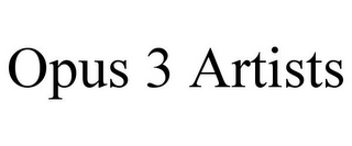 mark for OPUS 3 ARTISTS, trademark #77118981