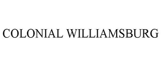 mark for COLONIAL WILLIAMSBURG, trademark #77119275