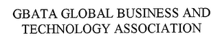 mark for GBATA GLOBAL BUSINESS AND TECHNOLOGY ASSOCIATION, trademark #77121970