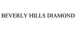 mark for BEVERLY HILLS DIAMOND, trademark #77122638