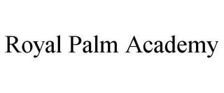 mark for ROYAL PALM ACADEMY, trademark #77122987