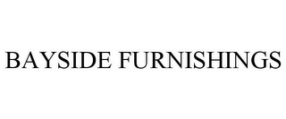 mark for BAYSIDE FURNISHINGS, trademark #77123686